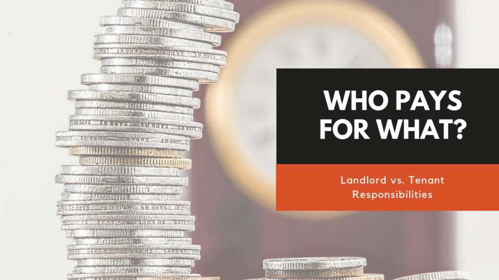 Landlord vs. Tenant Responsibilities Who Pays for What